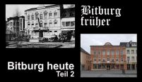 Bitburg früher Bitburg heute Teil 2